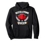 Beer Pong Queen Funny Drinking Pullover Hoodie, T-Shirt, Sweatshirt