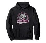Football Hoodie I Can't My Son Has Football Distressed Mom, T-Shirt, Sweatshirt