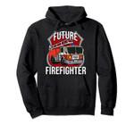 Future Firefighter Fireman Fire Truck Car Kids Boys Pullover Hoodie, T-Shirt, Sweatshirt