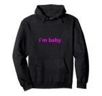 I'm Baby Meme Hoodie Pink, T-Shirt, Sweatshirt