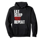 Eat Sleep Yeet Repeat Hoodie Dank Meme Shirt Dance Quote, T-Shirt, Sweatshirt