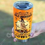 Felacia [Tumbler]  Never Underestimate An Old Woman With An Owl 3243C1505