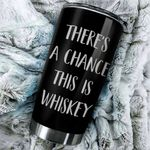 Felacia [Tumbler] There's A Chance This Is Whiskey C4043