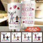 Felacia [Tumbler] You Are My Person You Will Always Be My Person C0144