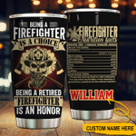 Felacia [Tumbler] Firefighter Customized Being A Retired Firefighter Is An HonorC5122