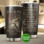 Felacia [Tumbler] To My Husband I Didn't Marry You Personalized C0140