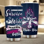 Felacia [Tumbler]  A Woman Cannot Survive On Wine Alone She Also Needs Camping Besties PersonalizedC3516