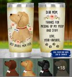 Felacia [Tumbler] Doodle Mom Personalized - Thanks for picking up my poopC6033