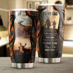 Felacia [Tumbler]  Deer Hunting To My Dad Hunting Partners For Life orange camo Customize name Cup gift for dad - NQSD220C3571