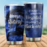 Felacia [Tumbler]  -If I'm Not Going To The Hospital I'm Getting Back On- Best Gift Idea- Horse Lover- Mother's DayC5859