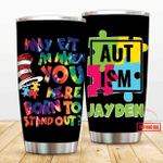 Felacia [Tumbler] Autism Why Fit In When You Were Born To Stand Out Personalized C3969