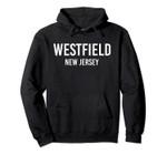 WESTFIELD NEW JERSEY NJ USA Patriotic Vintage Sports Pullover Hoodie, T Shirt, Sweatshirt