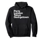 Paris London Tokyo Georgetown Hoodie, T Shirt, Sweatshirt