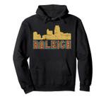 Vintage Retro Raleigh North Carolina Skyline Pullover Hoodie, T Shirt, Sweatshirt