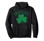 Queens NYC Irish Shamrock Distressed Kelly Green Print Pullover Hoodie, T Shirt, Sweatshirt