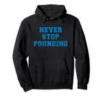 Never Stop Pounding Charlotte North Carolina Sports Spirit Pullover Hoodie, T Shirt, Sweatshirt