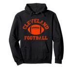 Cleveland Distressed Pro Football Team Hoodie Mens Womens, T Shirt, Sweatshirt