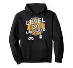 Level 30 Unlocked Hoodie Video Game 30th Birthday Men Gifts, T Shirt, Sweatshirt