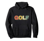 Golf Retro Typography Golfer Outdoor Sport Golfing Pullover Hoodie, T Shirt, Sweatshirt
