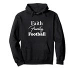Faith Family Football Pullover Hoodie, T Shirt, Sweatshirt