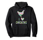 I Love Chickens Flowers Pattern Hen Heart Silhouette Pattern Pullover Hoodie, T Shirt, Sweatshirt