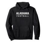 Alabama Football Pullover Hoodie, T Shirt, Sweatshirt