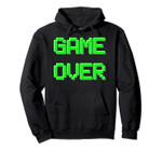 Video Gamer Game Over Gaming Shirt Pullover Hoodie, T Shirt, Sweatshirt