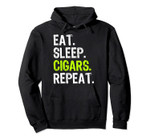 Eat Sleep Cigars Smoking Smoker Funny Lover Gift Pullover Hoodie, T Shirt, Sweatshirt