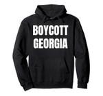 Boycott Georgia T Shirts For Women Men Gifts TShirt Pullover Hoodie, T Shirt, Sweatshirt