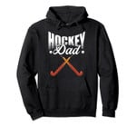 Field Hockey Funny Slogan Pun Gift - Hockey Dad Pullover Hoodie, T Shirt, Sweatshirt