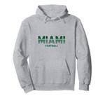 Miami Football Fan Pullover Hoodie, T Shirt, Sweatshirt