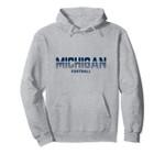 Michigan Football Fan Pullover Hoodie, T Shirt, Sweatshirt