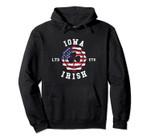 Iowa Irish American Pride Pullover Hoodie, T Shirt, Sweatshirt