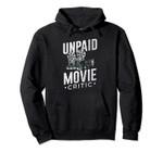 Movie Lovers Gifts Unpaid Movie Critic Cinema Lover Pullover Hoodie, T Shirt, Sweatshirt