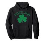 Portland Irish Shamrock Distressed Kelly Green Print Pullover Hoodie, T Shirt, Sweatshirt