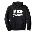 Iowa Cute IA State Grown Home Gift Pullover Hoodie, T Shirt, Sweatshirt