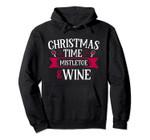 Christmas Time Mistletoe and Wine Christmas Favorite Things Pullover Hoodie, T Shirt, Sweatshirt