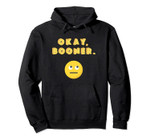 Funny Okay Boomer Meme Design for Teenagers Girls Boys Pullover Hoodie, T Shirt, Sweatshirt