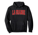 LA GRANGE IL ILLINOIS Varsity Style USA Vintage Sports Pullover Hoodie, T Shirt, Sweatshirt