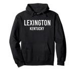 LEXINGTON KENTUCKY KY USA Patriotic Vintage Sports Pullover Hoodie, T Shirt, Sweatshirt