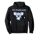 My Puns Are Koala Tea, Funny Animal Puns, Koala Gift Pullover Hoodie, T Shirt, Sweatshirt