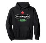 DRUNK AGAIN Pullover Hoodie, T Shirt, Sweatshirt