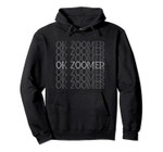 Ok Zoomer Funny Boomer Trending Meme Pullover Hoodie, T Shirt, Sweatshirt