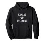 Kansas Vs Everyone Sports Lover State Pride Gift Pullover Hoodie, T Shirt, Sweatshirt