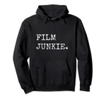 Film Director Movie Maker Gifts Film Junkie Filmmaking Pullover Hoodie, T Shirt, Sweatshirt