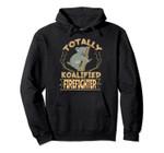 Totally Koalified Firefighter Koala Job Pullover Hoodie, T Shirt, Sweatshirt
