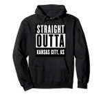 Straight Outta KANSAS CITY T shirt KANSAS Home Tee Pullover Hoodie, T Shirt, Sweatshirt