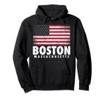 4th of July For Men Women Boston Massachusetts American Flag Pullover Hoodie, T Shirt, Sweatshirt