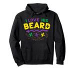 I Love His Beard Matching Couple Funny Mardi Gras Girlfriend Pullover Hoodie, T Shirt, Sweatshirt