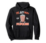 Popcorn Lover I'm Just Here For The Popcorn Movie Gift Pullover Hoodie, T Shirt, Sweatshirt